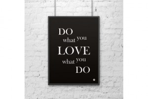 Plakat dekoracyjny 50x70 cm DO WHAT YOU LOVE WHAT YOU DO czarny
